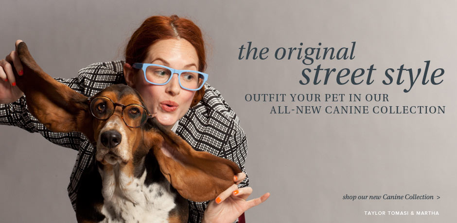 The Original Street Style: Outfit your pet in our new Canine Collection